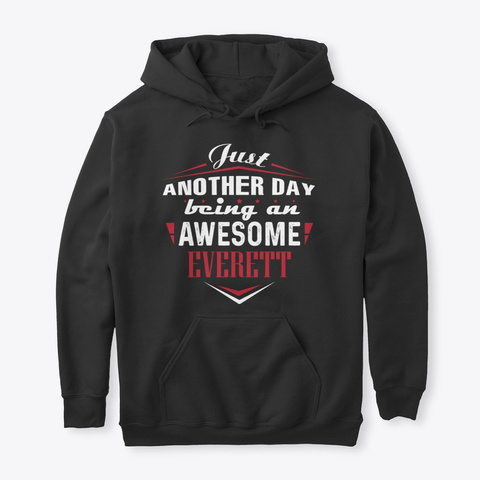 Being An Awesome Everett Black T-Shirt Front