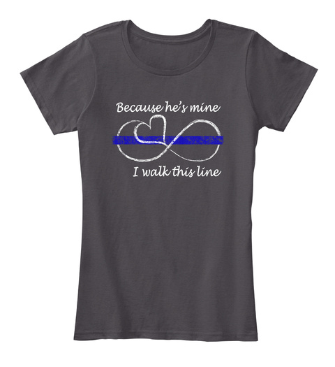 Because He's Mine I Walk This Line  Heathered Charcoal  Women's T-Shirt Front