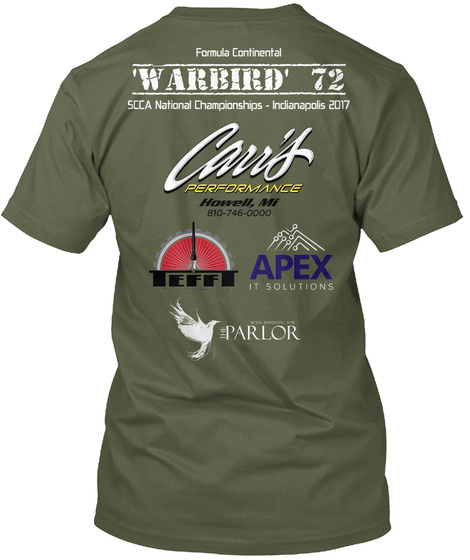 Formula  Continental Warbird 72 Scca National Championship Indianapolis 2017 Carrs Performance Military Green T-Shirt Back