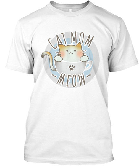 Cute Cat Mom T Shirt White T-Shirt Front