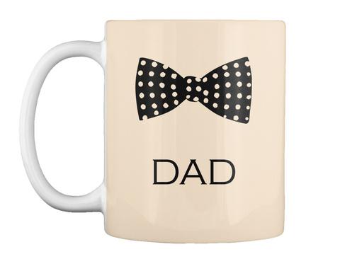 Bow Tie Mug For Dad! Creme Mug Front