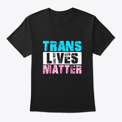 Vintage Trans Lives Matter Shirt Lgbt Black T-Shirt Front