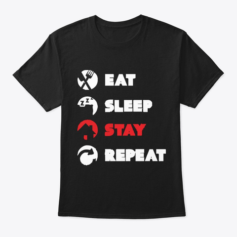 Eat Sleep Stay At Home Repeat  Black T-Shirt Front