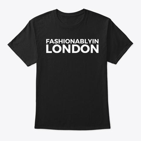 Fashionablyin London Black T-Shirt Front