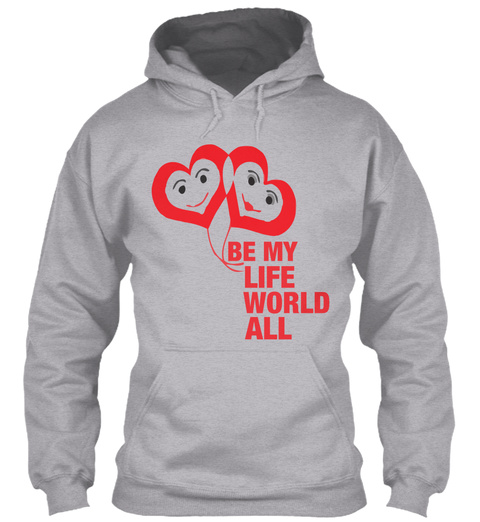 Be My Life World All Sport Grey T-Shirt Front