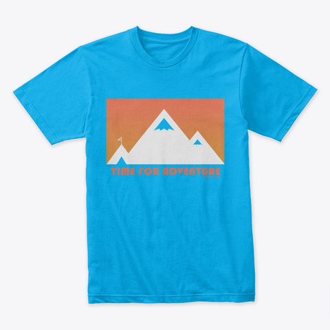 Time For Adventure Turquoise T-Shirt Front