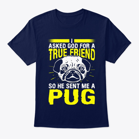 Dog So He Sent Me A Pug Navy T-Shirt Front