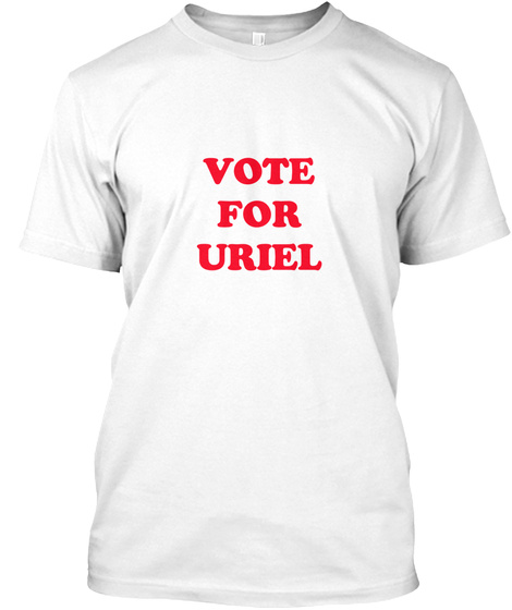 Vote For Uriel White T-Shirt Front
