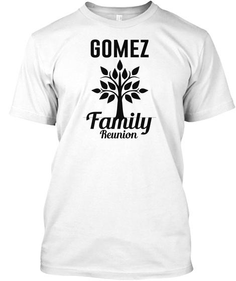 Gomez Family Reunion White T-Shirt Front