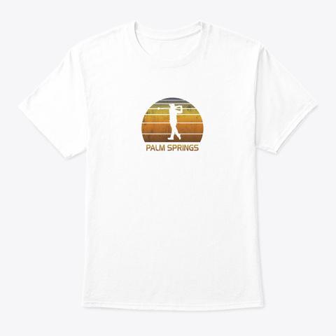 Cool Palm Springs California Desert White T-Shirt Front