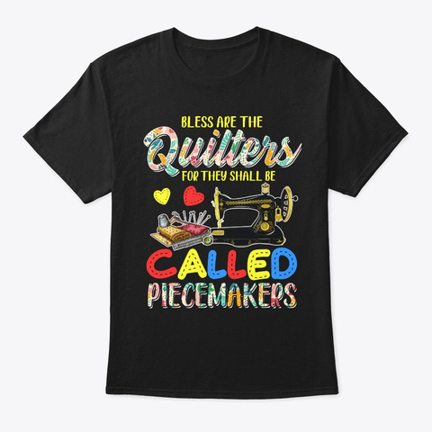 Quilting Blessed Are The Quilters Gift Black T-Shirt Front