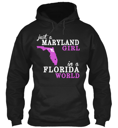 Just A Maryland Girl In A Florida World Black T-Shirt Front