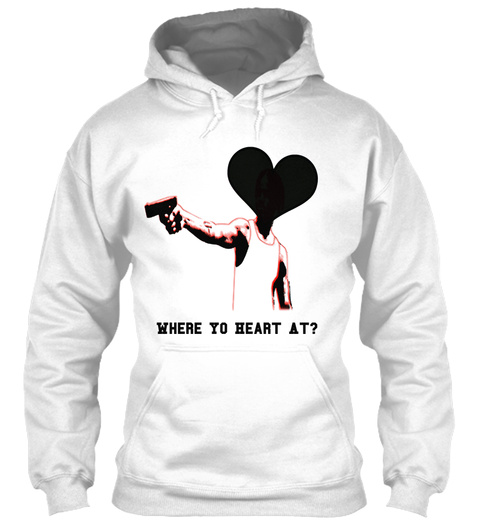 Where Yo Heart At? White Sweatshirt Front