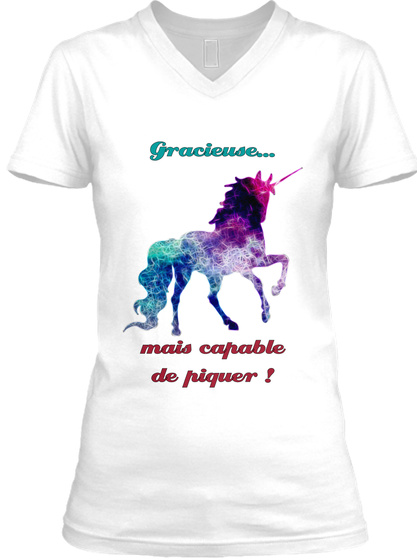 Gracieuse... Mais Capable De Piquer ! White T-Shirt Front