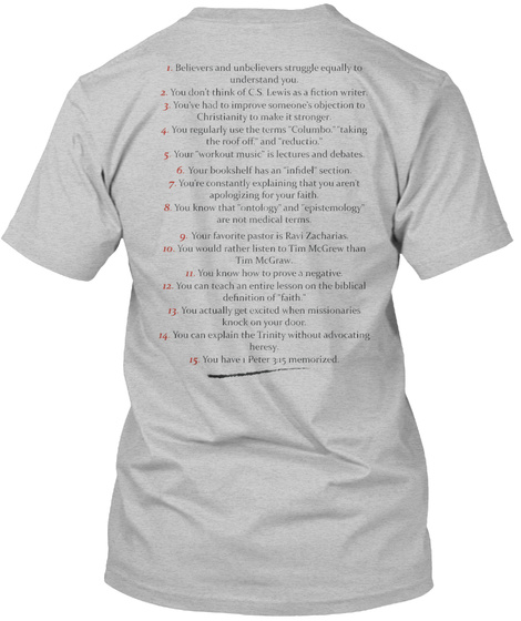 Believers And Unbelievers Struggle Equally To Understand You You Don't Think Of Cs Level As A Fiction Writer You Have... Light Heather Grey  T-Shirt Back