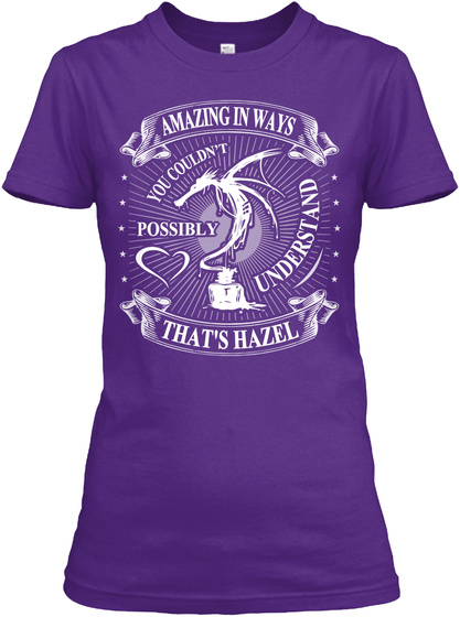 Amazing In Ways You Coukdn't Possibly Understand That's Hazel Purple T-Shirt Front