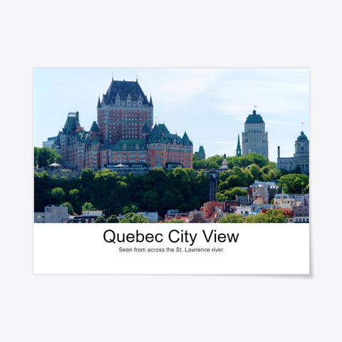 Quebec City View Standard T-Shirt Front