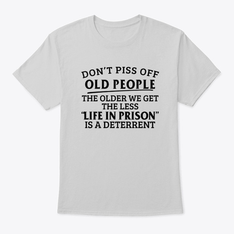 Don´T Piss Off Old People Light Steel T-Shirt Front
