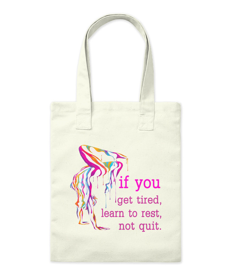 If You Get Tired,Le Arn To Rest,Not Quit Natural T-Shirt Front