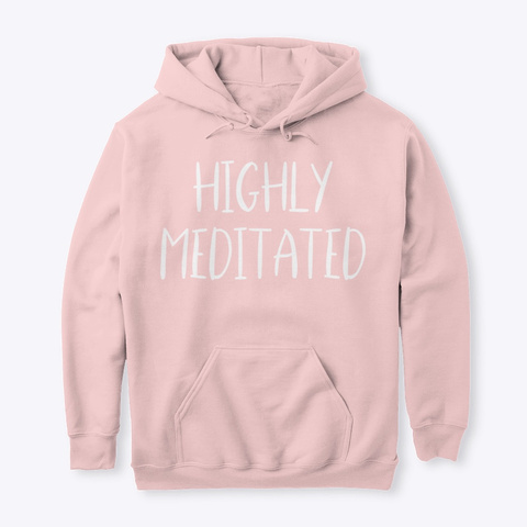 Highly Meditated Light Pink T-Shirt Front