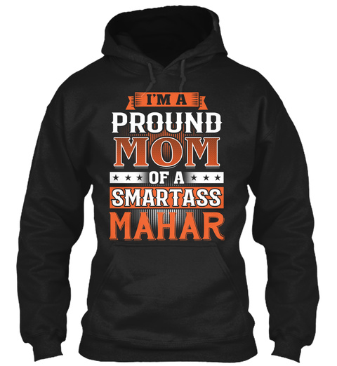 Proud Mom Of A Smartass Mahar. Customizable Name Black T-Shirt Front