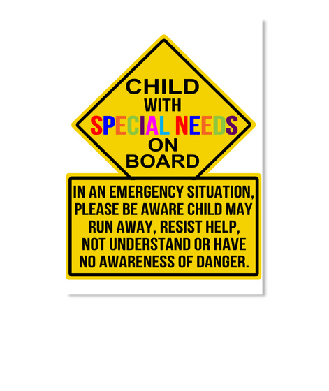 Child With Special Needs On Board In An Emergency Situation, Please Be Aware Child May Run Away, Resist Help, Not... White Sticker Front