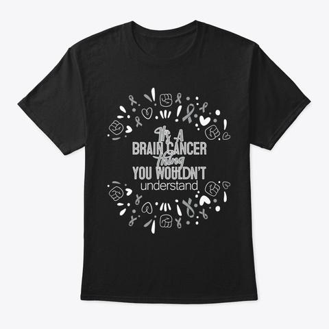 It's A Brain Cancer Awareness Black T-Shirt Front