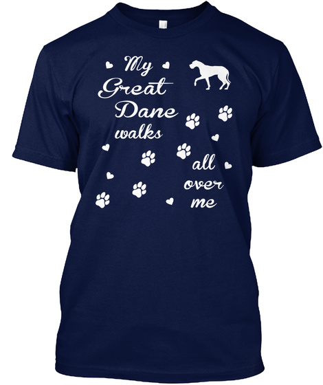 My Great Dane Walks All Over Me Navy T-Shirt Front