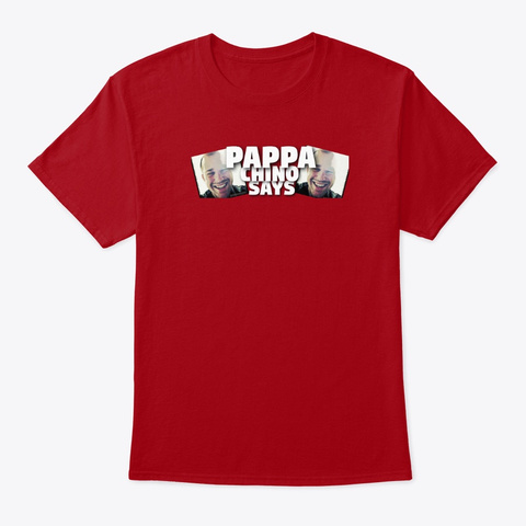 Pappa Chino Says   Find The Fun Deep Red T-Shirt Front