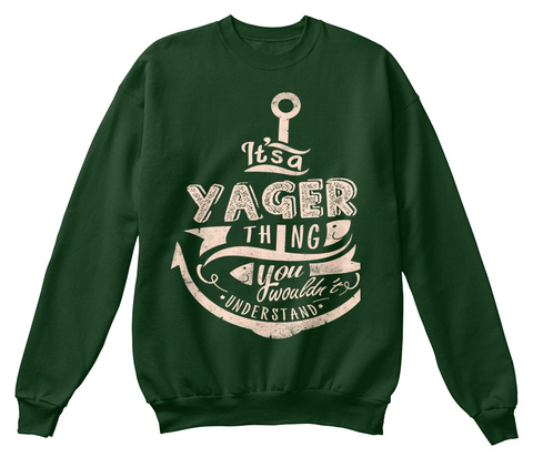 It's A Yager Thing You Wouldn't Understand Deep Forest  T-Shirt Front