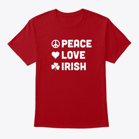 Peace Love Irish   St. Patrick's Day  Deep Red T-Shirt Front