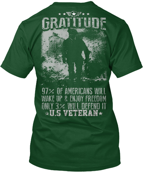 Gratitude 97% Of Americans Will Wake Up And Enjoy Freedom Only 3 % Will Defend It Us Veteran Deep Forest T-Shirt Back