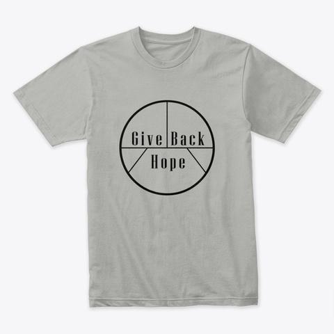 Give Back Hope  Light Grey T-Shirt Front