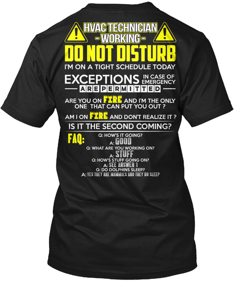 Hvac Technician Working Do Not Disturb I'm On A Tight Schedule Today Exceptions In Case Of Emergency Are Permitted... Black T-Shirt Back