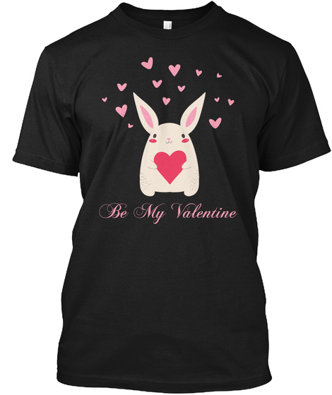 Be My Valentine Black T-Shirt Front