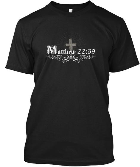 Matthew 22:39 Black T-Shirt Front