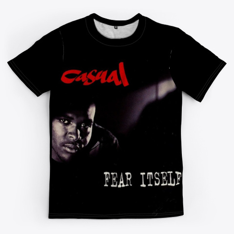 "Casual""Fear Itself"" T Shirt Black T-Shirt Front"