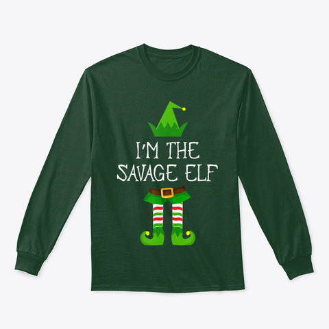 I'm The Savage Elf Matching Family Group Forest Green T-Shirt Front