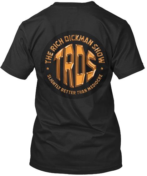 All New Rich Dickman Show T Shirt! Black T-Shirt Back