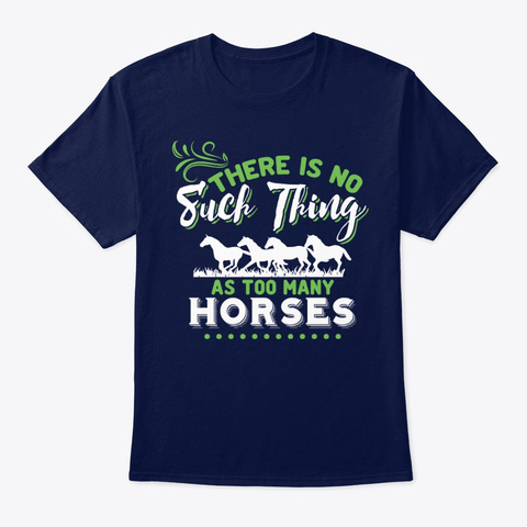 No Such Thing As Too Many Horses Navy T-Shirt Front