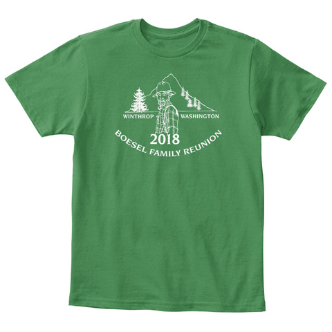 Winthrop Washington 2018 Boesel Family Reunion Kelly Green  T-Shirt Front