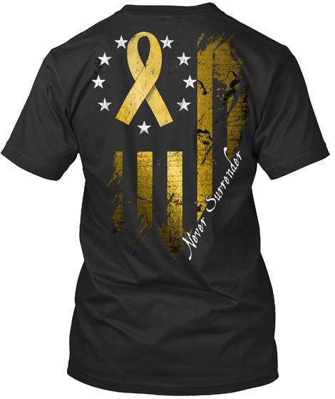 Childhood Cancer: Never Surrender Black T-Shirt Back