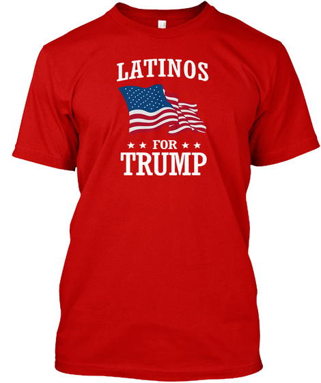Latinos * * For * * Trump Classic Red T-Shirt Front