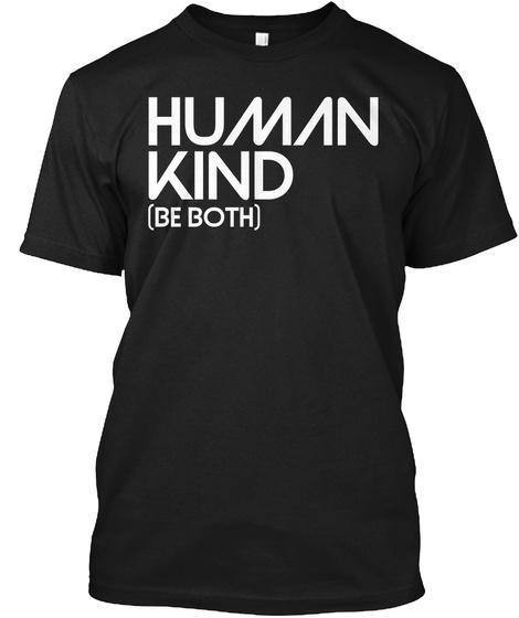 Human Kind (Be Both) Black T-Shirt Front