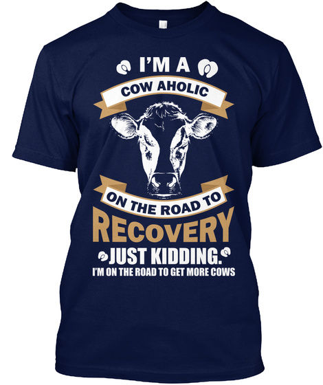 I'm A Cow Aholic Navy T-Shirt Front