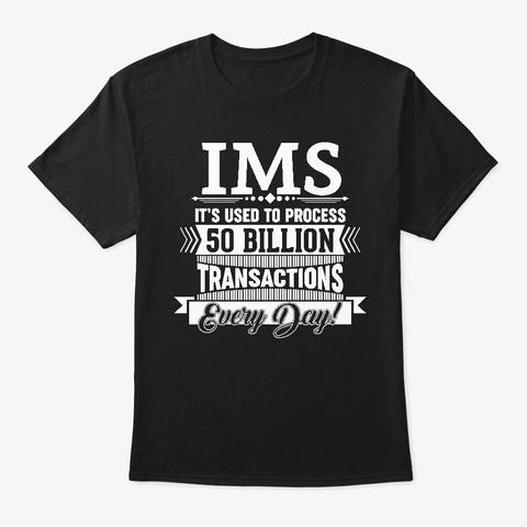 Ims: 50 Billion Transactions Black T-Shirt Front