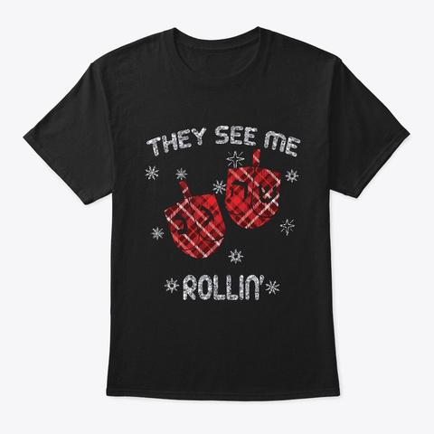 Hanukkah They See Me Rollin Black T-Shirt Front
