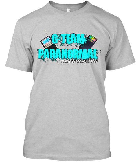 G Team Paranormal Investigators Light Steel T-Shirt Front