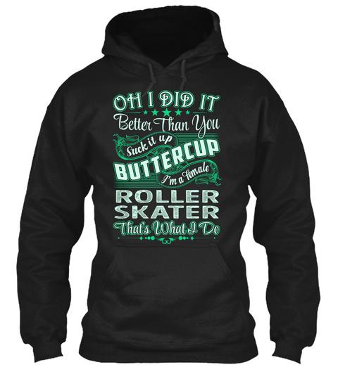 Roller Skater   Did It Black T-Shirt Front