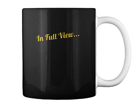 In Full View... Black Mug Back